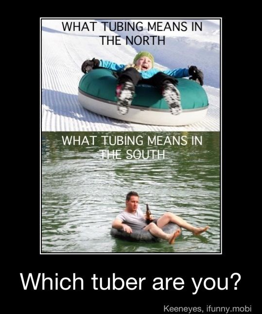 South Lol I Prefer Tubing Being Pulled Behind A Boat At High Speeds Funny Pictures Funny P Funny