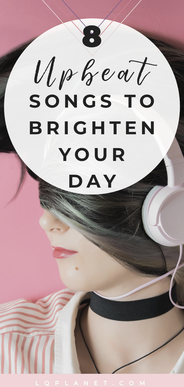 8 Upbeat Songs To Brighten Your Day | playlists | Songs, Upbeat