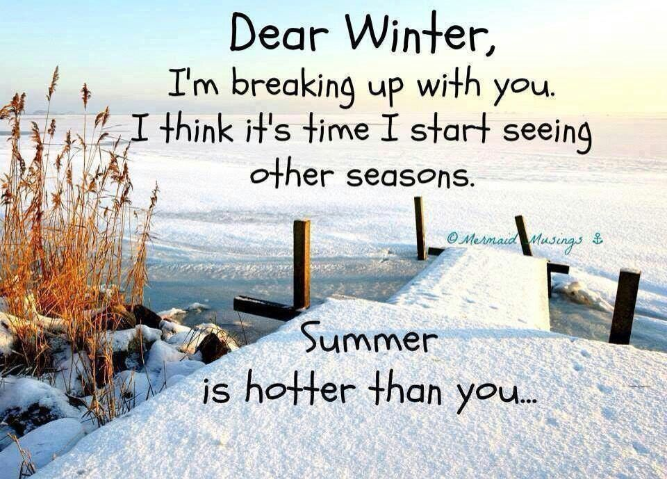 Nice Dear Winter ... Summer Is Hotter Than You