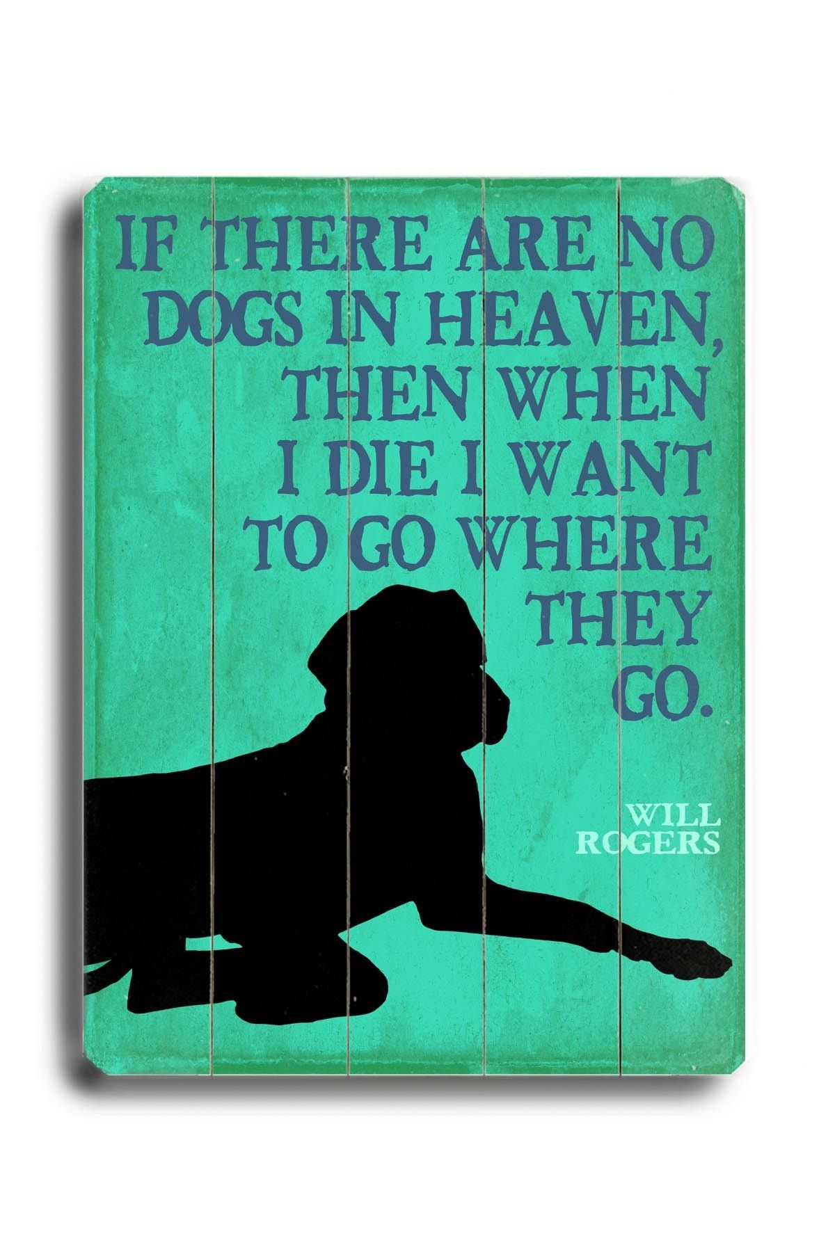 If There Are No Dogs Planked by Kate Ward Thacker Graphic
