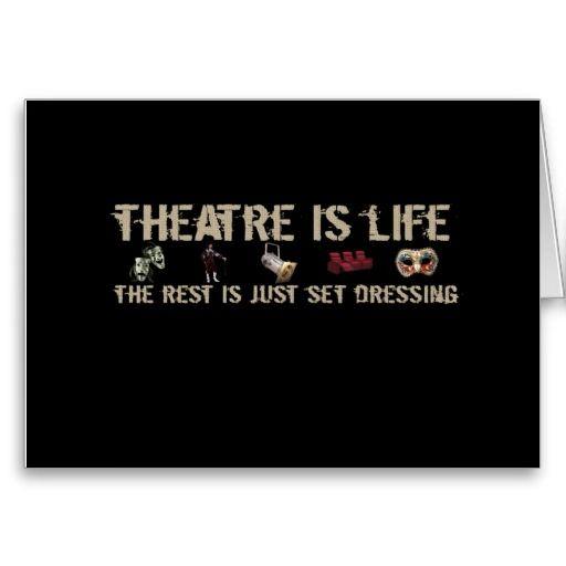 Theatre Is Life Zazzle Com In 2020 Acting Quotes Musical Theatre Quotes Drama Theatre