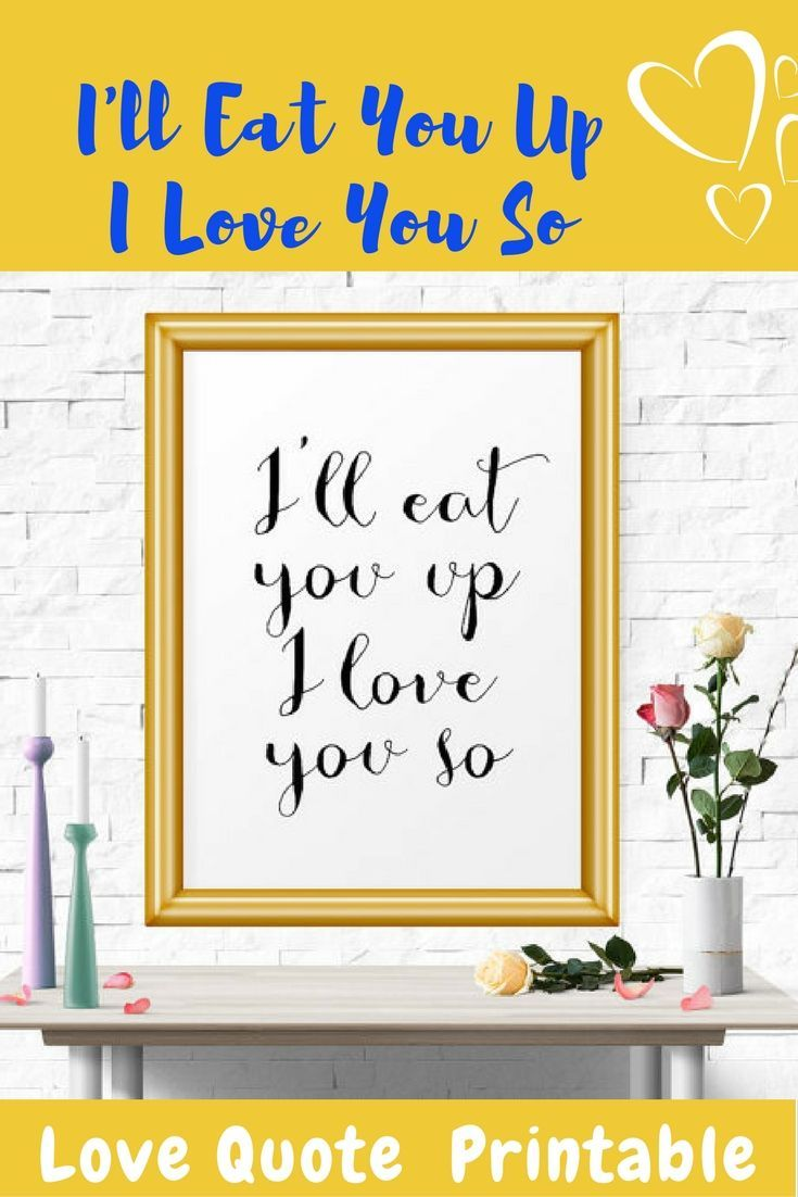 printable wall art, I\'ll Eat you up I love you so much quote wall ...