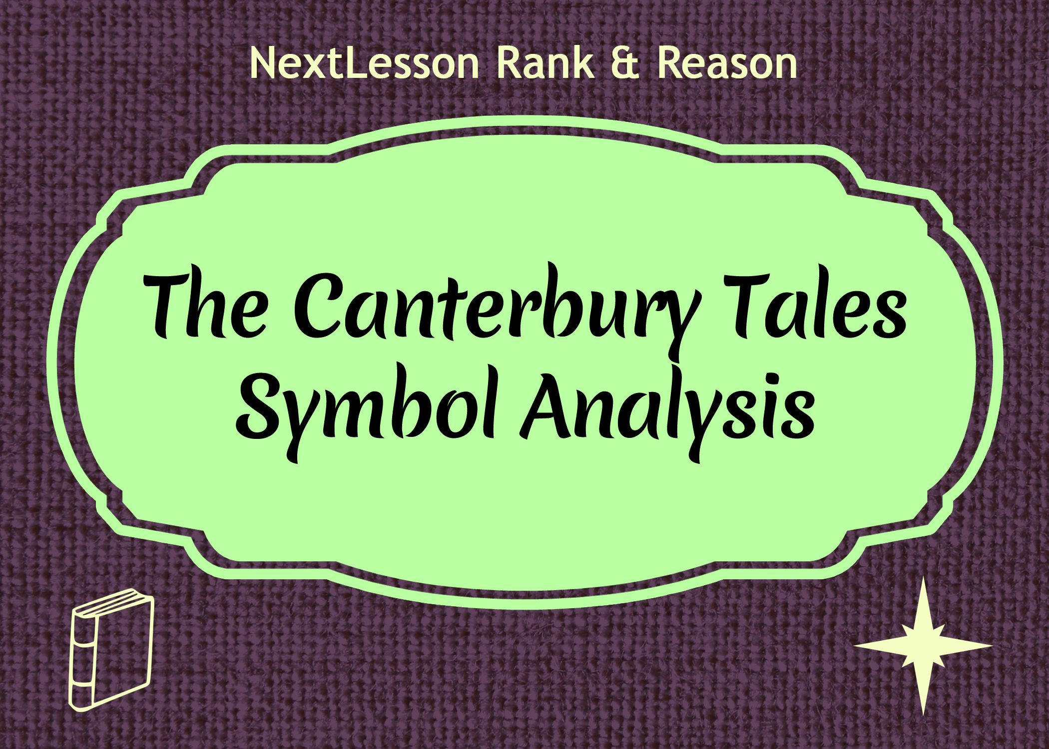 The Canterbury Tales Symbol Analysis - Critical Thinking/problem Solving Skills, Collaboration Skills