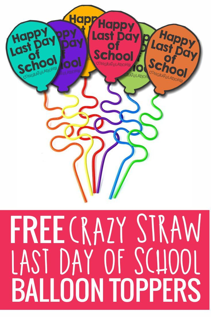 happy last day of school crazy straw balloons end of the year