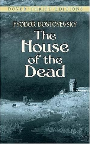 The House Of The Dead Fyodor Dostoevsky Accused Of Political Subversion As A Young Man Dostoyevsky Dostoyevsky Books Dostoyevsky Fyodor Dostoyevsky Books