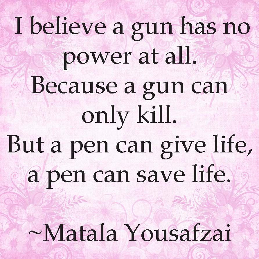 A Pen Quote One Of The Seven Pieces Of Wisdom By Matala Yousafzai Showing Her Passion About The Importance Of Education Pen Quotes Words Of Wisdom Quotes