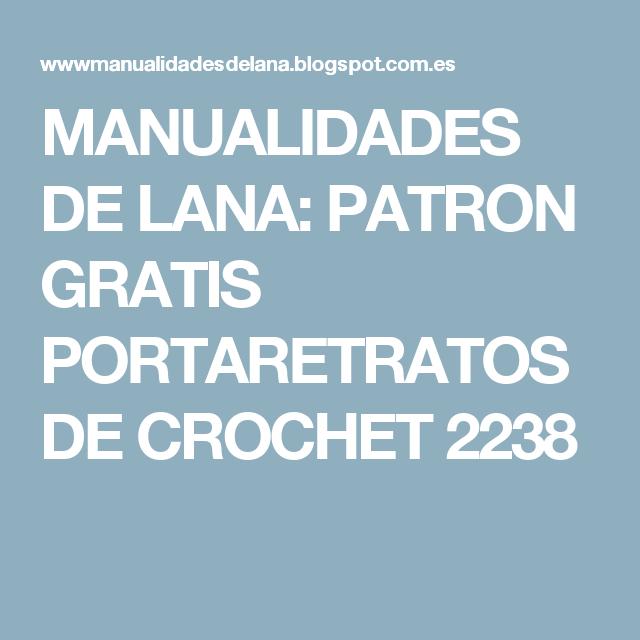 MANUALIDADES DE LANA: PATRON GRATIS PORTARETRATOS DE CROCHET 2238 ...