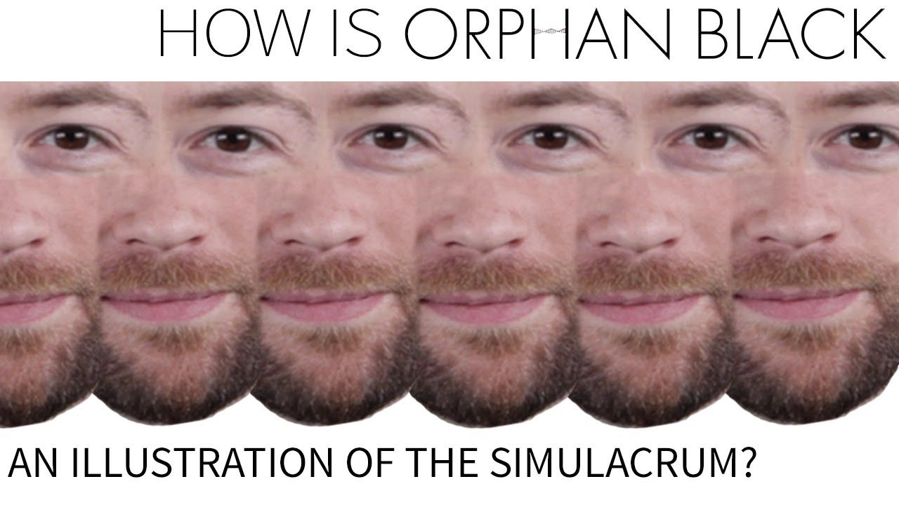 How Is Orphan Black An Illustration of the Simulacrum? by PBS Idea Channel