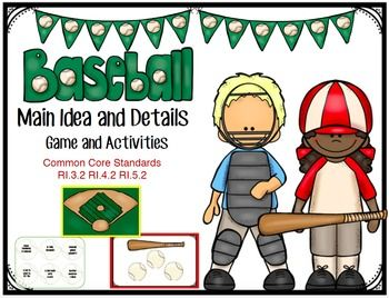 Baseball: Main Idea and Details This packet was created to enhance the concept of main idea and details. Combine the concept of main idea and details with an exciting game of baseball. Students draw baseball cards (details) to match with the bats (main ideas) to score points.