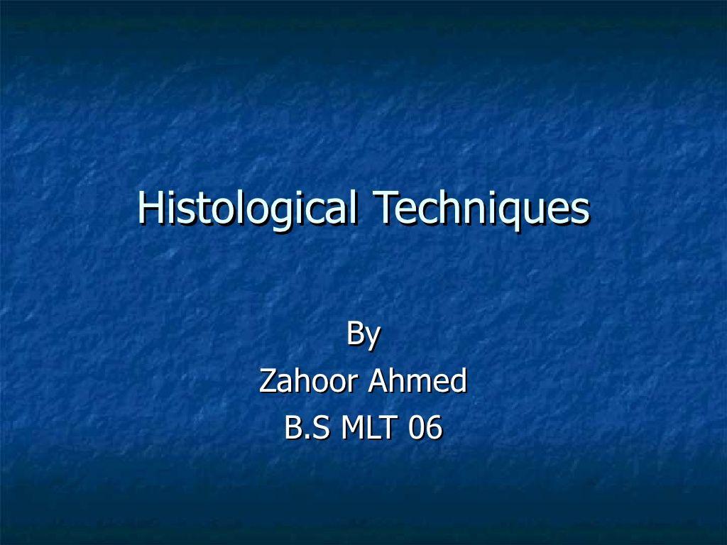 Histological Techaniques By Zahoor Ahmed Via Slideshare
