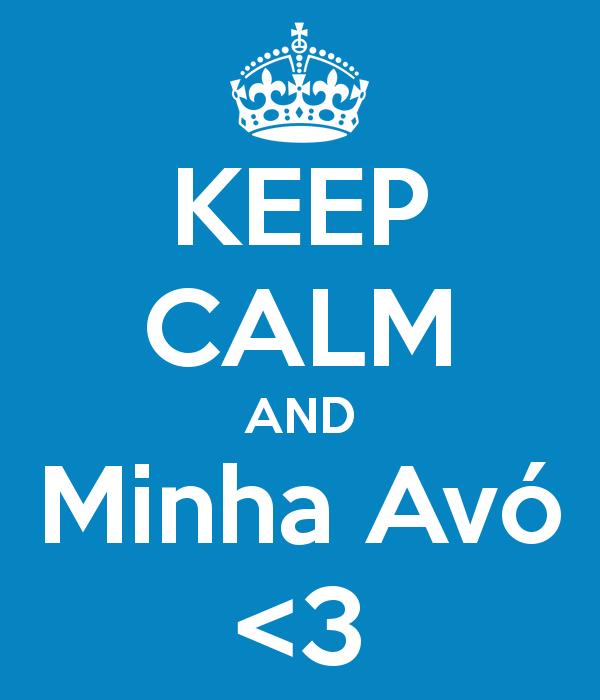 keep-calm-and-minha-avo-3.png (600×700)