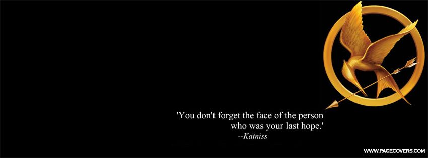The Hunger Games Quote Facebook Cover Hunger games