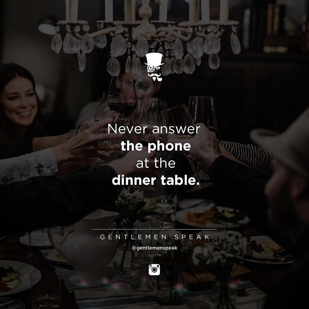 #gentlemenspeak #gentlemen #quotes #follow #never #phone #answer #dinner #wine #family #life #happy #smile #chivalryquotes #gentlemenspeak #gentlemen #quotes #follow #never #phone #answer #dinner #wine #family #life #happy #smile #chivalryquotes