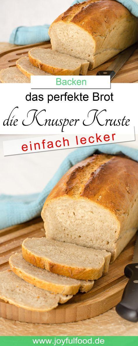 Das perfekte Brot - die Knusper Kruste Recipe backen Pinterest