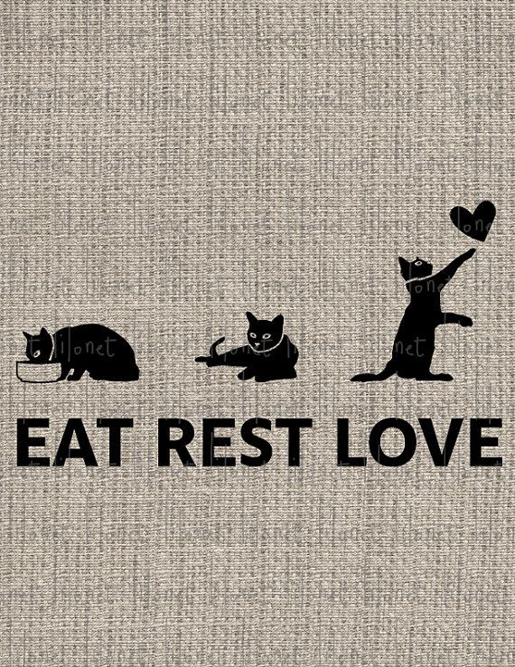 Hey, I found this really awesome Etsy listing at http://www.etsy.com/listing/173688711/eat-rest-love-black-cats-printable