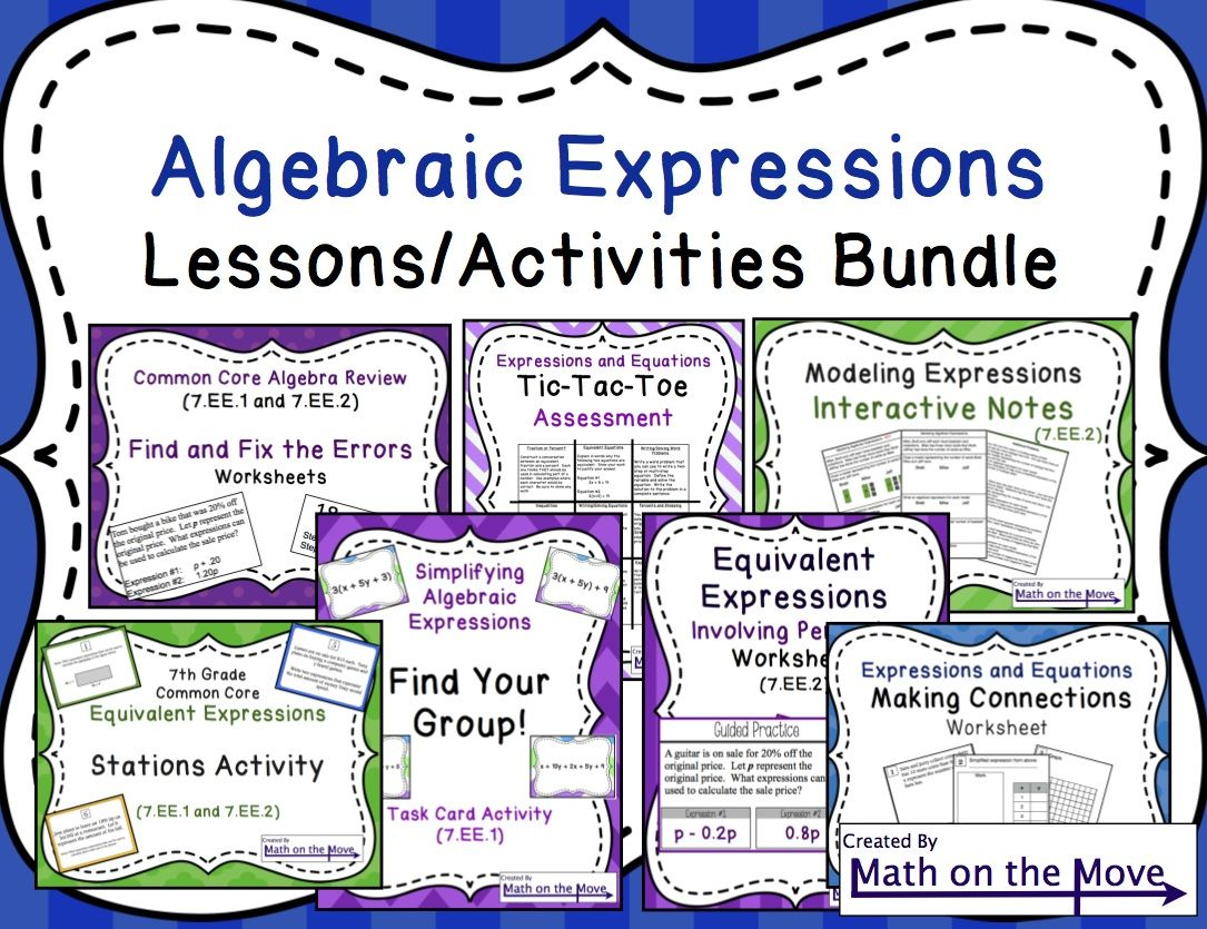 Expressions Lessons and Activities Bundle 7EE1 7EE2 – Common Core Algebra 1 Worksheets