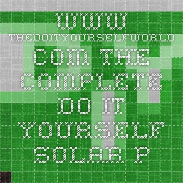 Thedoityourselfworld the complete do it yourself solar panel thedoityourselfworld the complete do it yourself solar panel guide pdf solutioingenieria Choice Image