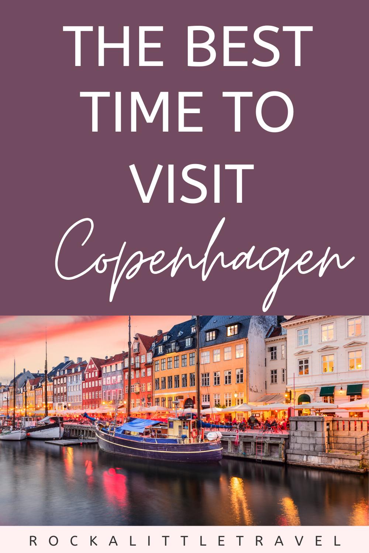 Your Guide To The Best Time To Visit Copenhagen Rock A Little Travel In 2020 Copenhagen Travel Guide Denmark Travel Wanderlust Travel Photography