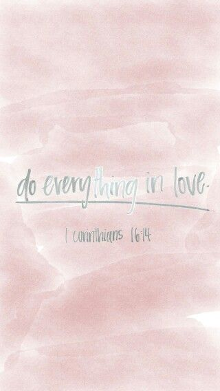 Do Everything In Love Do Everything In Love Me Quotes Thought Provoking