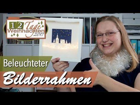 12 Tage Weihnachten 2017 | Tag 3 | Beleuchteter Bilderrahmen - YouTube #weihnachtsmarktideenverkauf