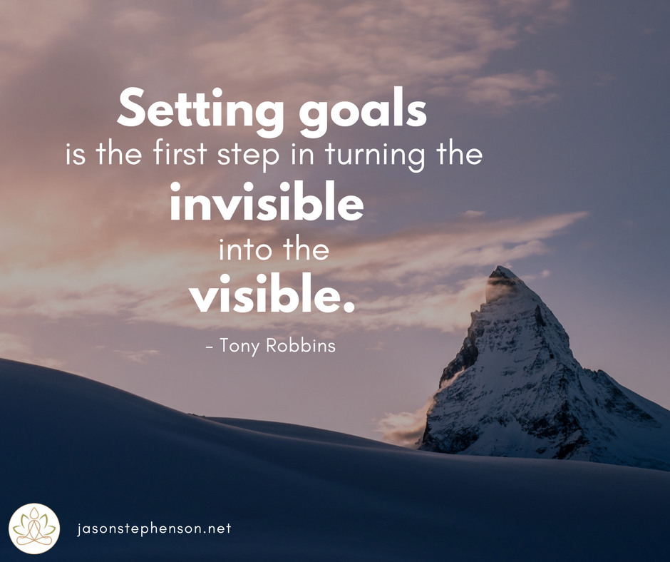 Setting goals is the first step in turning the invisible into the visible. Tony Robbins