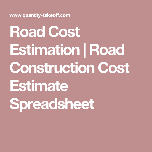 Road Cost Estimation | Road Construction Cost Estimate