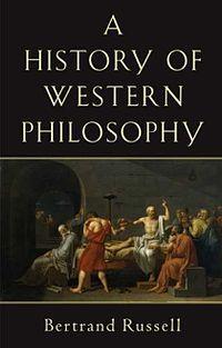 History Of Western Philosophy Philosophy Books Western Philosophy History Of Philosophy