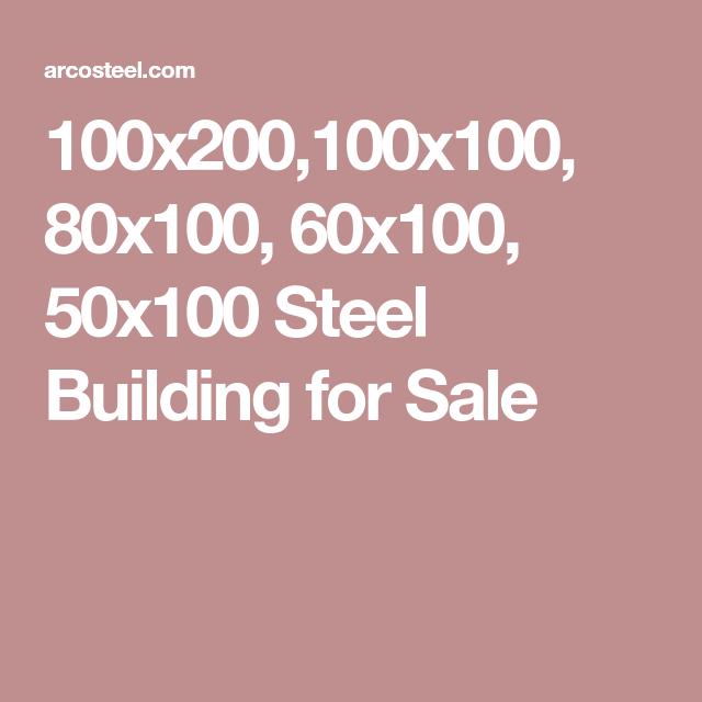 100x200 100x100 80x100 60x100 50x100 Steel Building For Sale Steel Buildings Steel Buildings For Sale Metal Buildings