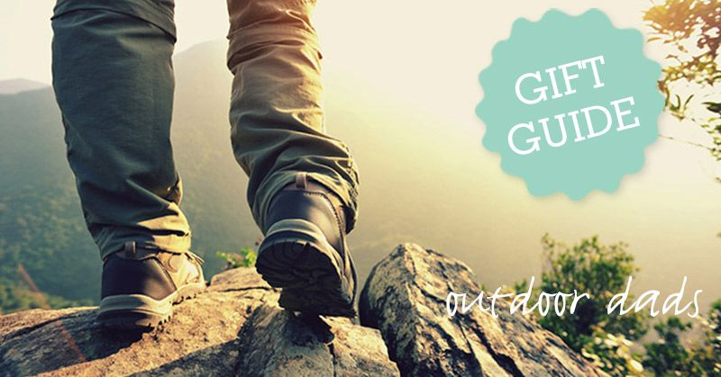 Top Gift Ideas for Outdoor Dads | Father's Day Gift Guide | Christmas Gift Guide | Gifts for Men ...