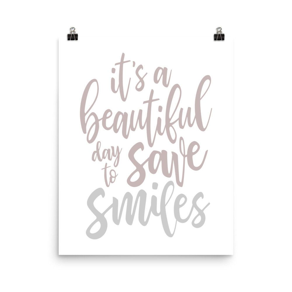 It's a beautiful day to save smiles poster, dentistry