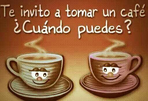 Te invito... | Frases de cafe, Cafe amigos, Carteles de buenos dias