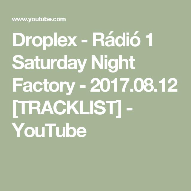 Droplex Rádió 1 Saturday Night Factory 20170812 Tracklist