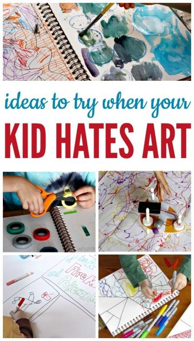 What To Try When Your Kid Hates Art Teaching Art Art