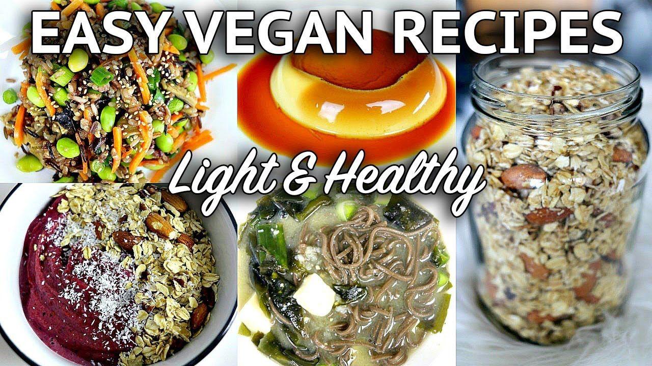 Easy Vegan Recipes For Spring Summer Light Healthy Vegan Recipes Easy Vegan Recipes Easy Vegan