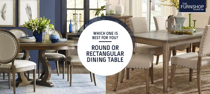 Which One Is Best For You Round Or Rectangular Dining Table