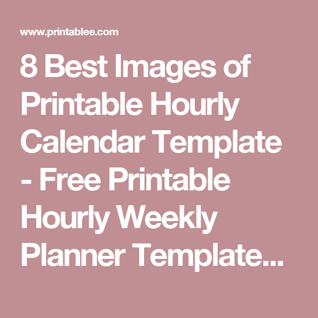 Best Images Of Printable Hourly Calendar Template  Free
