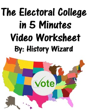 The Electoral College In 5 Minutes Video Worksheet With Images