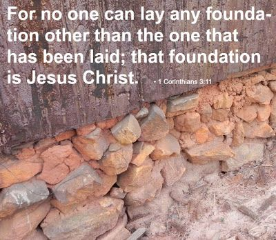 jesus christ the foundation of faith | That Foundation Is Jesus Christ