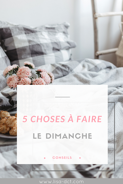 5 choses faire le dimanche mes articles de blog faire soi meme choses faire et vous etes. Black Bedroom Furniture Sets. Home Design Ideas