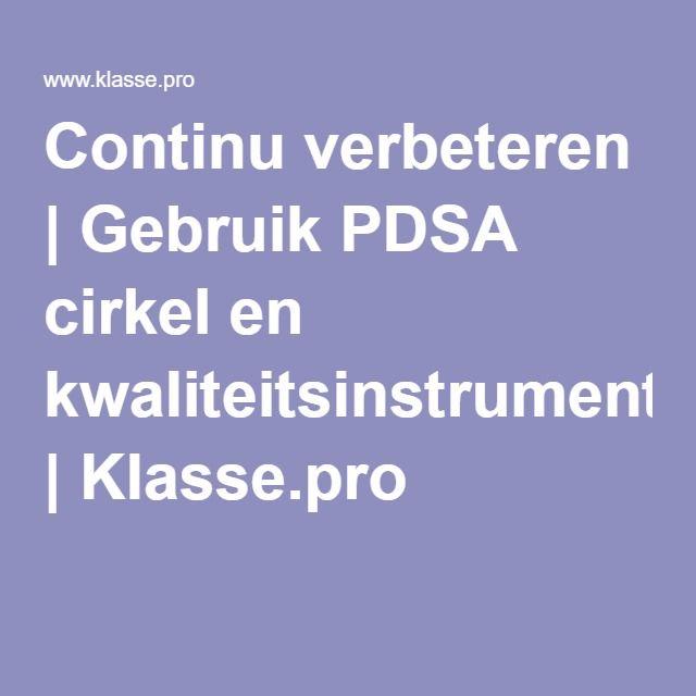 Continu verbeteren   Gebruik PDSA cirkel en kwaliteitsinstrumenten   Klasse.pro