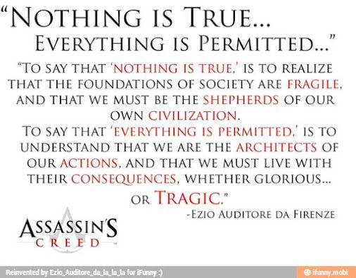 Nothing Is True Everything Is Permitted Assassins Creed Quotes