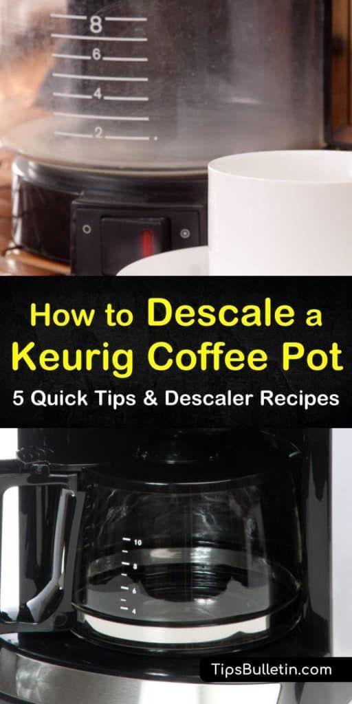 5 Easy Ways To Descale A Keurig Coffee Pot