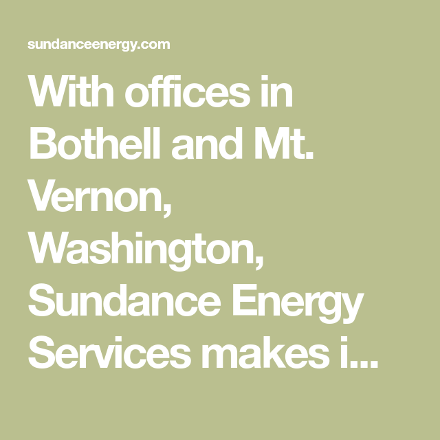 With Offices In Bothell And Mt Vernon Washington Sundance