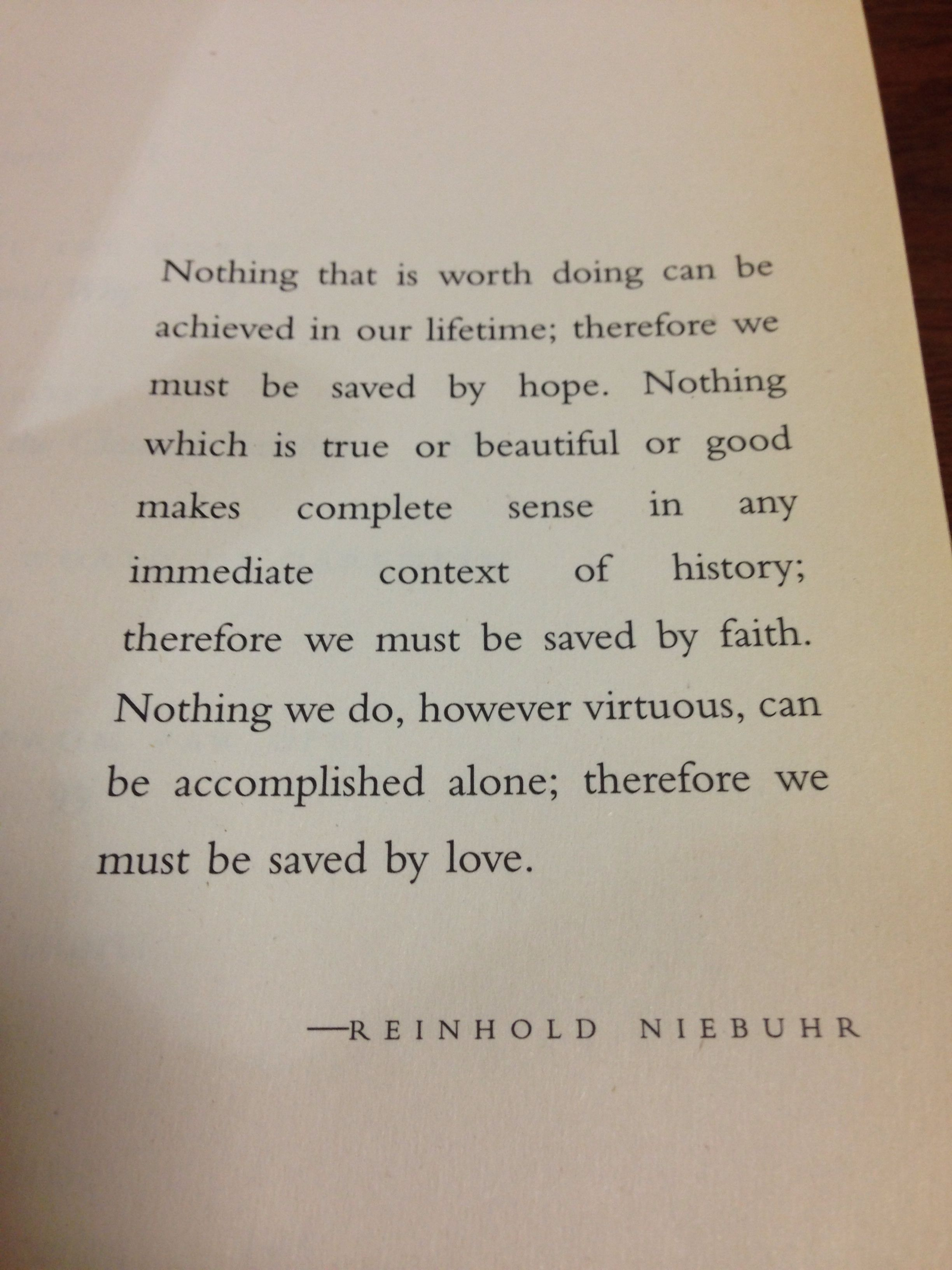 Reinhold Niebuhr - Nothing is Worth doing... | Wow words, Inspirational  verses, Prose poem