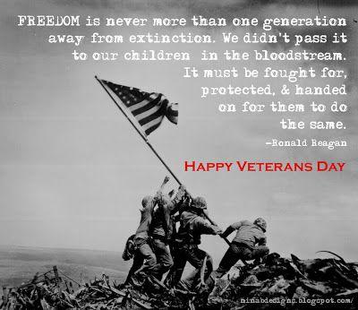 Veteran\'s day, Ronald Regan quote. | Veterans day quotes ...