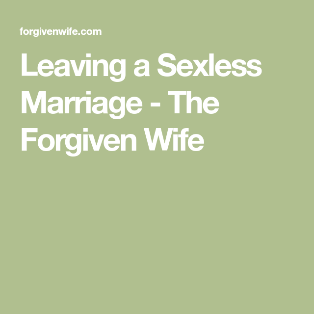 When to leave a sexless marriage