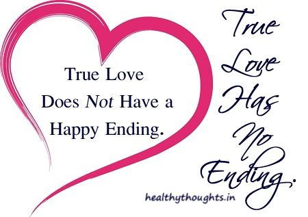 True love does not have a happy ending-True love has no ...