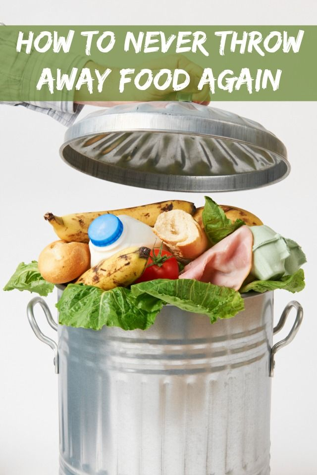 How to never throw away food again