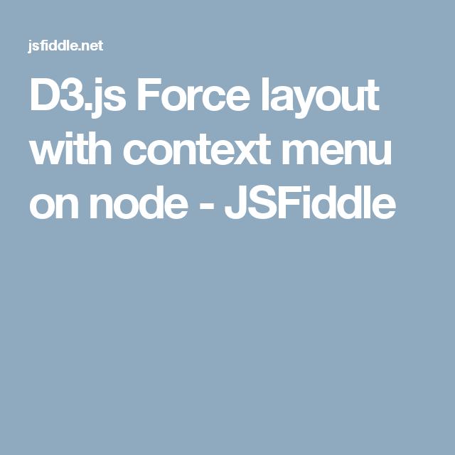 D3 js Force layout with context menu on node - JSFiddle   jQuery
