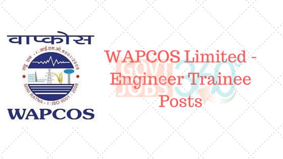 WAPCOS Limited - Engineer Trainee Posts